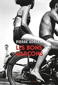 Les Bons Garçons par Pierre Adrian