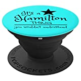 It's a Hamilton Thing You Wouldn't Understand PopSockets Grip and Stand for Phones and Tablets