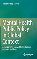 Mental Health Public Policy in Global Context: A Comparative Study of Policy Transfer in Samoa and Tonga