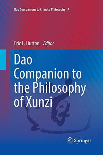 Dao Companion to the Philosophy of Xunzi (Dao Companions to Chinese Philosophy, Band 7)