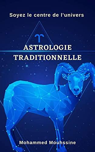 Couverture du livre Astrologie Traditionnelle: Soyez le centre de l'univers