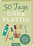 50 Tage ohne Plastik. Ideenkärtchen für den Alltag von Alexandra Löhr