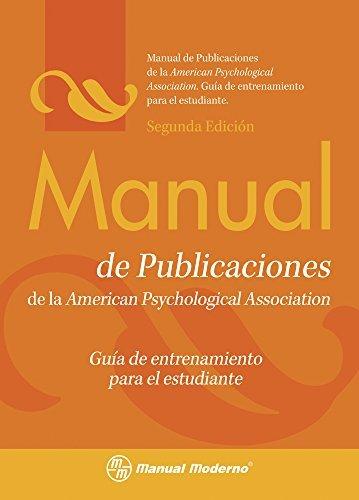 Manual de Publicaciones de la American Psychological Association: Guia de Entrenamiento Para el Estudiante (Spanish Edition) (2010-10-01)