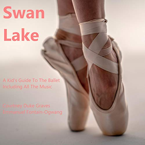 『Swan Lake: A Kid's Guide to the Ballet Including All the Music』のカバーアート