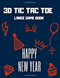 3D Tic Tac Toe: Large Game Book - play over 400 games of 3d tic tac toe - Happy New Year Cover