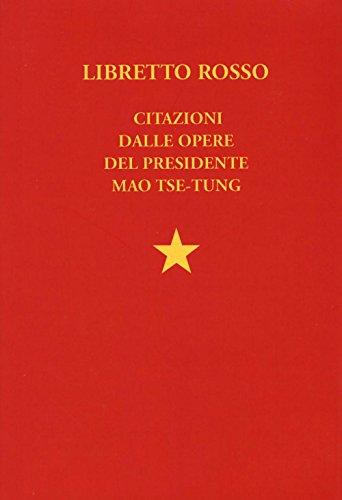 Libretto rosso. Citazioni dalle opere del presidente Mao Tse Tung