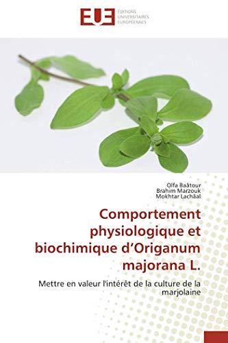 Comportement physiologique et biochimique d'Origanum majorana L.: Mettre en valeur l'intérêt de la culture de la marjolaine