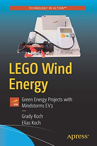 LEGO Wind Energy: Green Energy Projects with Mindstorms EV3 (Technology in Action)