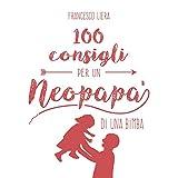 100 Consigli Per un Neopapà di una Bimba