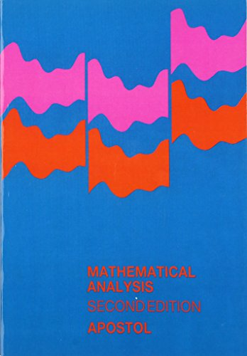 Compare Textbook Prices for Mathematical Analysis, Second Edition 2nd Edition ISBN 9780201002881 by Apostol, Tom M.