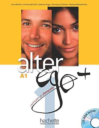 Alter ego A+. Per le Scuole superiori. Con DVD-ROM: Alter Ego. Niveau A1+ .: Livre de l'eleve + CD-ROM A1 + Parcours digital: Vol. 1