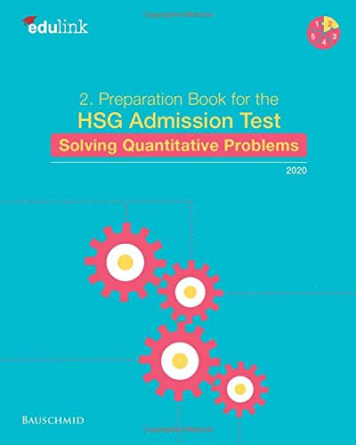 2. Preparation Book for the HSG Admission Test: Solving Quantitative Problems 2020 (Preparation for the St. Gallen Admission Test, Band 2)