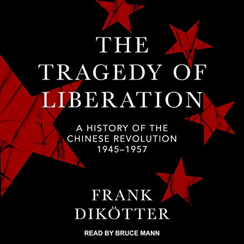 The Tragedy of Liberation Audiobook By Frank Dikotter cover art