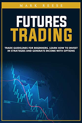 Futures trading: Trade guidelines for beginners. Learn how to invest in strategies and generate income with options