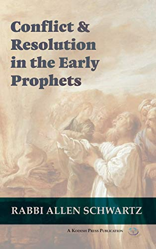 Compare Textbook Prices for Conflict & Resolution in the Early Prophets  ISBN 9781947857353 by Schwartz, Allen