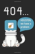 404 Houston We Have A Problem: Lined Notebook Journal ToDo Exercise Book or Diary (15.24 x 22.86 cm) with 120 pages for ca...