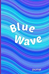 Blue Wave Journal: Blank lined book, notebook, diary for Democrats who want to rock the vote
