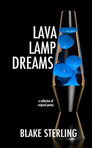 Lava Lamp Dreams: A Collection of Original Poetry