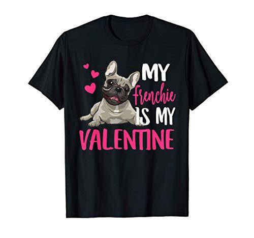 French Bull-dog Is My Valentine, Love-r Dad Mom Boy Girl T-Shirt