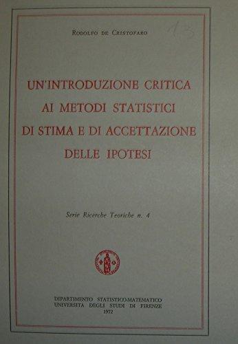 Un'introduzione critica ai metodi statistici di stima e di accettazione delle ipotesi.