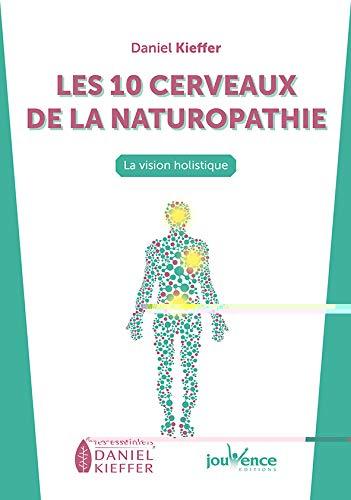 Les 10 cerveaux en santé : En naturopathie holistique