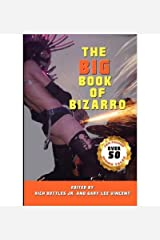 [ [ [ The Big Book of Bizarro [ THE BIG BOOK OF BIZARRO ] By Bottles Jr, Rich ( Author )Jul-29-2011 Paperback Paperback