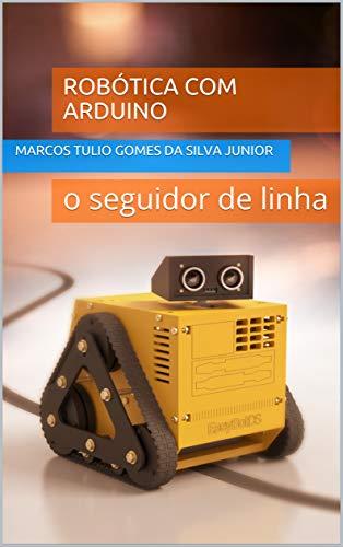 Robótica com Arduino: o seguidor de linha