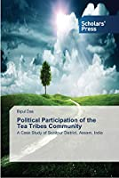 Political Participation of the Tea Tribes Community