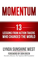 Momentum: 13 Lessons From Action Takers Who Changed the World