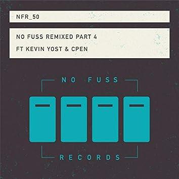 No Fuss Remixed, Pt. 4