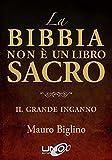 La Bibbia non è un Libro Sacro: Il Grande Inganno (La Via dei Misteri Antichi)...