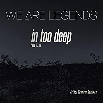 In Too Deep (Arthur Younger Remixes)