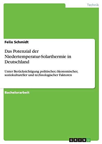 Das Potenzial der Niedertemperatur-Solarthermie in Deutschland:...