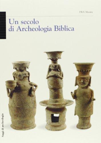 Un secolo di archeologia biblica