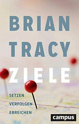 Buchseite und Rezensionen zu 'Ziele: Setzen Verfolgen Erreichen' von Tracy, Brian
