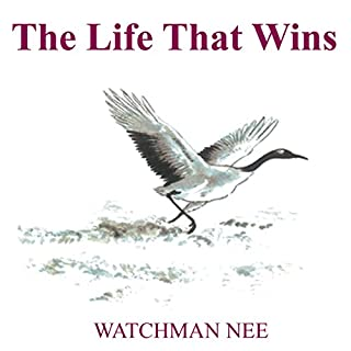 The Life That Wins                   By:                                                                                                                                 Watchman Nee                               Narrated by:                                                                                                                                 Josh Miller                      Length: 5 hrs and 46 mins     3 ratings     Overall 5.0