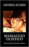 Massaggio Olistico: Manuale Delle Procedure Di Base (Manuali Vol. 2)