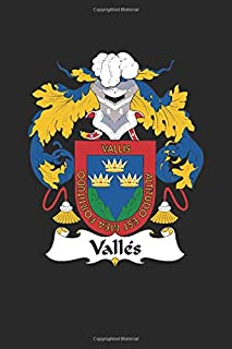 Valles: Valles Coat of Arms and Family Crest Notebook Journal (6 x 9 - 100 pages)