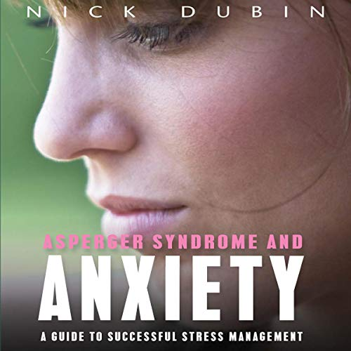 Asperger Syndrome and Anxiety audiobook cover art