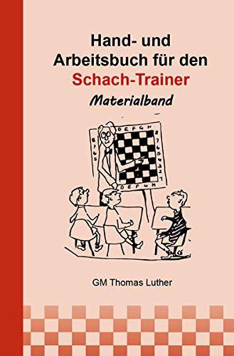 Hand- und Arbeitsbuch für den Schach-Trainer: Materialband