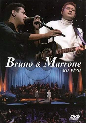 Bruno & Marrone - Bruno E Marrone Ao Vivo