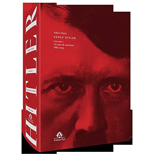 Adolf Hitler: Os anos de ascensão, 1889-1939: Volume 1