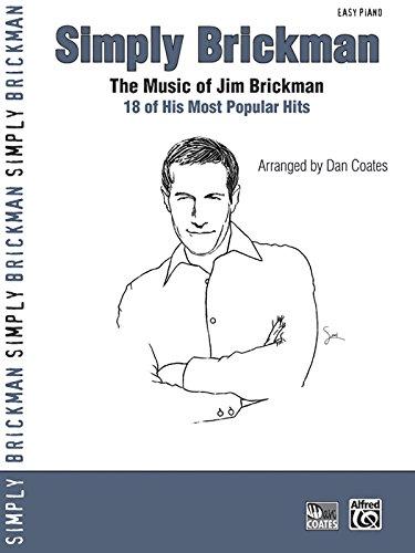 Simply Brickman: The Music of Jim Brickman -- 18 of His Most Popular Hits (Simply Series)