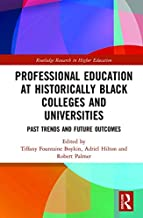 Professional Education at Historically Black Colleges and Universities: Past Trends and Future Outcomes