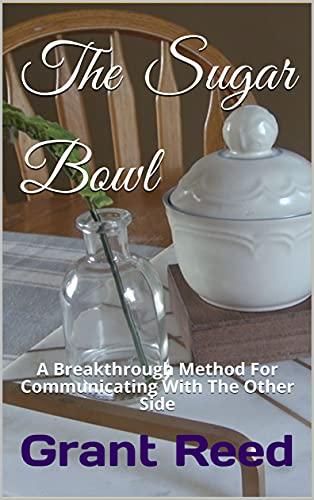 The Sugar Bowl: A Breakthrough Method For...