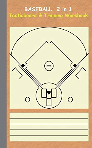 Baseball 2 in 1 Tacticboard and Training Workbook: Tactics/strategies/drills for trainer/coaches, notebook, training, exercise, exercises, drills, ... sport club, play moves, coaching instructio