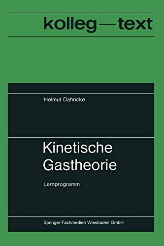 Kinetische Gastheorie: Lernprogramm (Kolleg-Texte)
