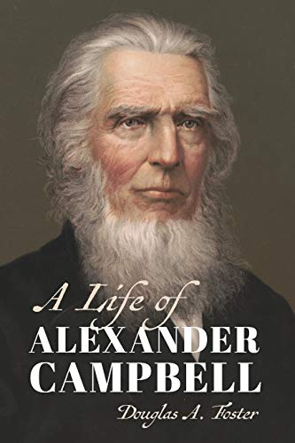 A Life of Alexander Campbell (Library of Religious Biography (LRB))