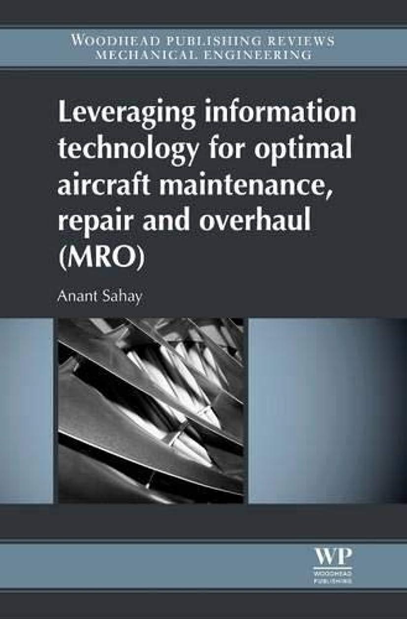 意志実際のロッドLeveraging Information Technology for Optimal Aircraft Maintenance, Repair and Overhaul (MRO)