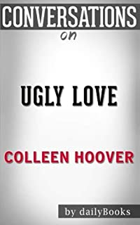 Conversations on Ugly Love by Colleen Hoover